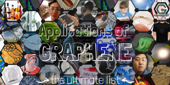 60 Uses of Graphene – The Ultimate Guide to Graphene's (Potential) Applications in 2019