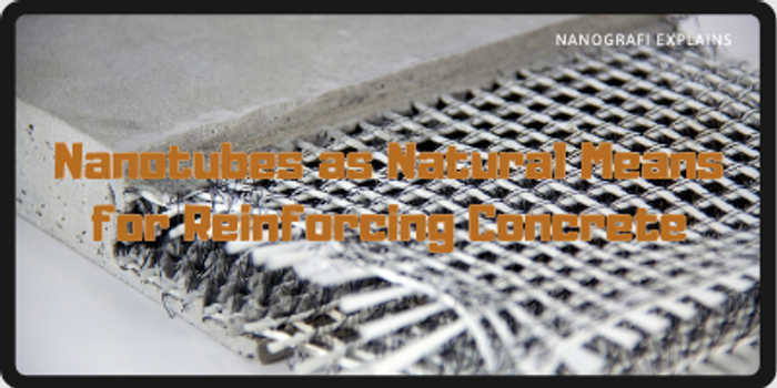 ​Nanotubes as Natural Means for Reinforcing Concrete