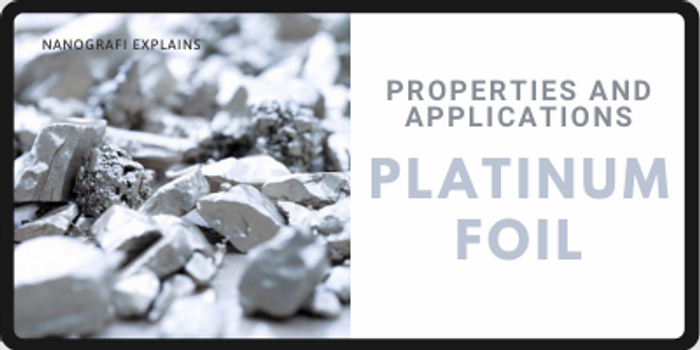Platinum Foil Properties and Applications