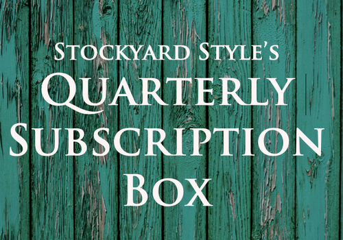 Stockyard Style Quarterly Subscription Box