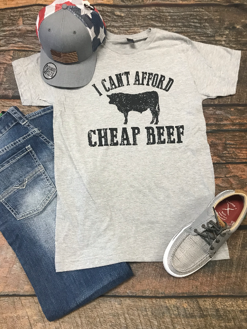 I can't afford cheap beef tee