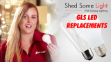 Shed Some Light Episode 2 - GLS LED Replacement Globes