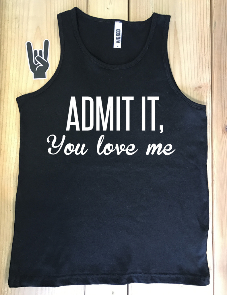 Admit It You Love Me - Youth Tank