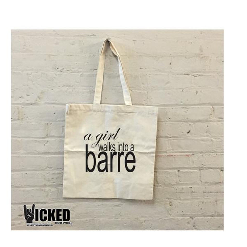 A girl walks into a barre - Tote Bag