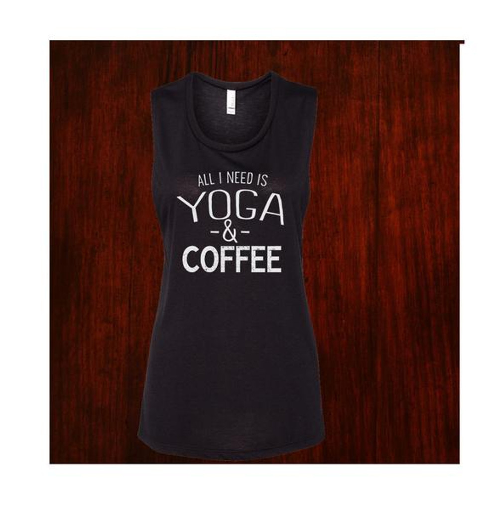All I need is yoga and coffee - Muscle Tank