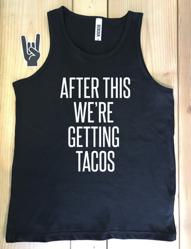 After This We're Getting Tacos - Youth Tank