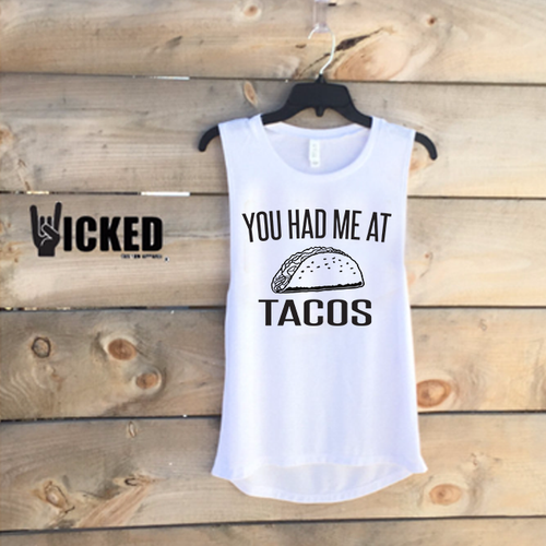 You had me at Tacos - Muscle Tank
