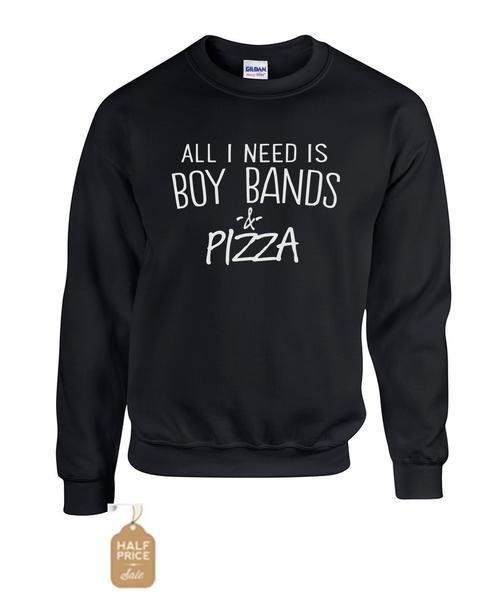 All I need is boy bands and pizza - Crew neck Sweatshirt