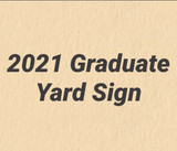 2021 Graduate Yard Sign 18x24 Double Sided