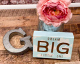 Box Sign Dream Big Little One