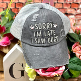 Simply Southern Sorry I'm Late I  Saw Dogs Ponytail Hat