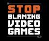 Stop blaming video games
