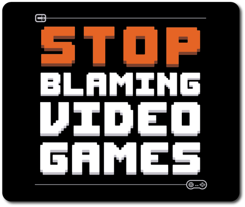 Stop blaming video games