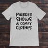 Daydream Tees Murder Shows & Comfy Clothes