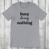 Daydream Tees Busy Doing Nothing