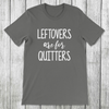 Daydream Tees Leftovers Are For Quitters