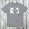 Daydream Tees Burn For You