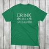 Daydream Tees Drink Like a Gallagher