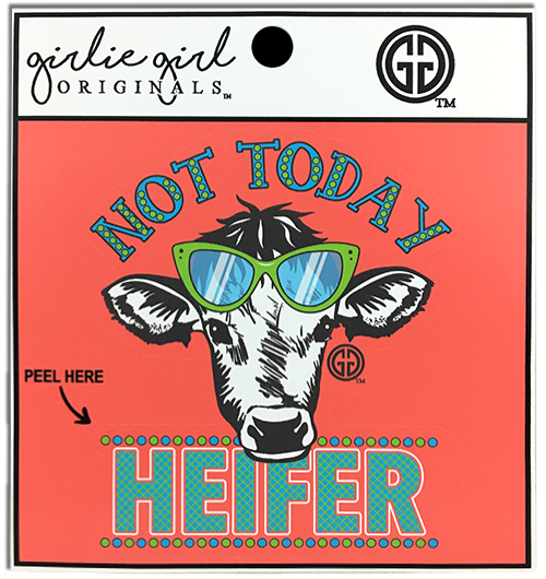 Girlie Girl Originals Not Today Heifer Decal/Sticker