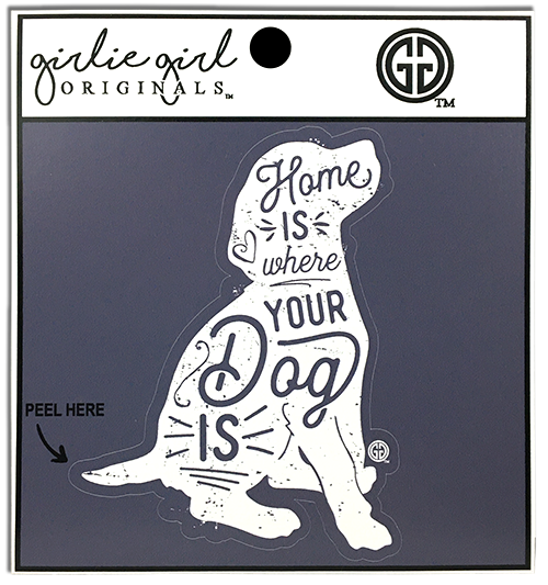 Girlie Girl Originals Where Your Dog Is Decal/Sticker
