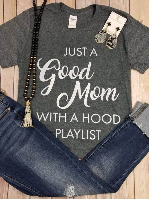 Daydream Tees Good Mom Hood Playlist
