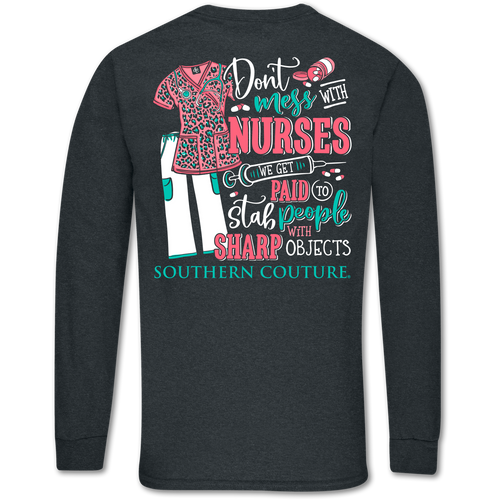 Southern Couture Mess with Nurses Dark Heather Long Sleeve