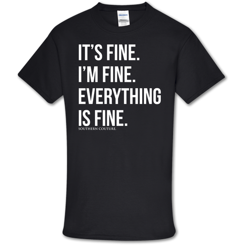 Southern Couture Everything is Fine Black
