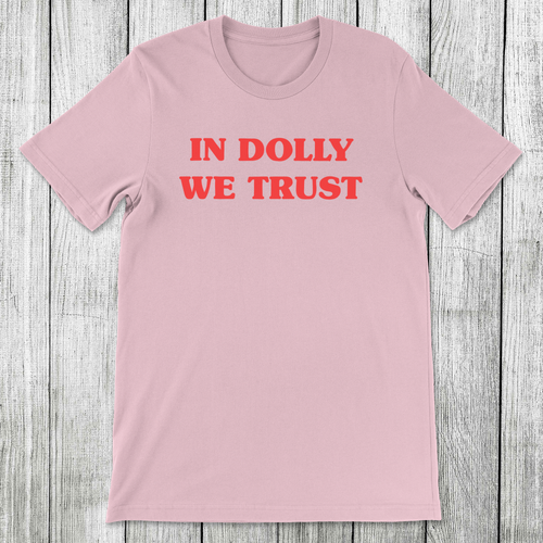 Daydream Tees In Dolly We Trust