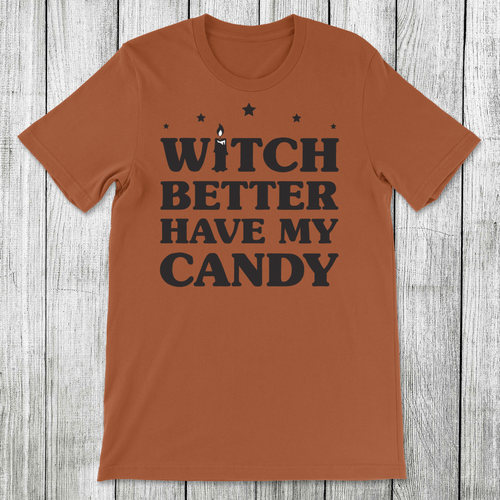 Daydream Tees Witch Better Have My Candy