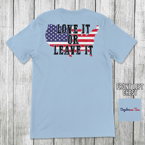 Daydream Tees Love It Or Leave It