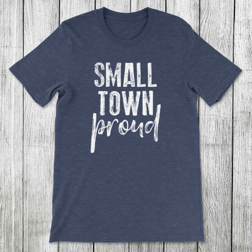 Daydream Tees Small Town Proud