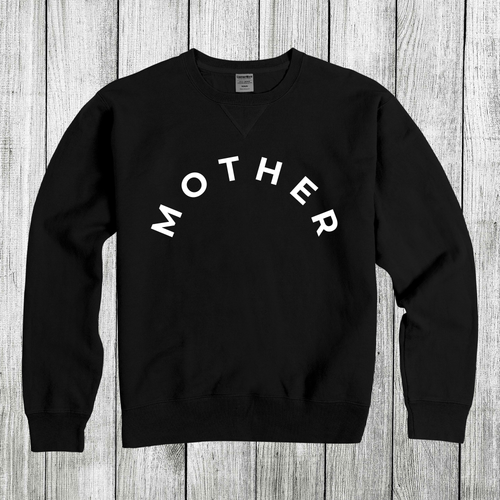 Daydream Tees Mother Sweatshirt