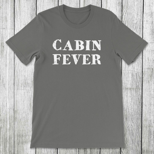 Daydream Tees Cabin Fever