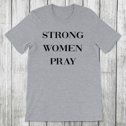 Daydream Tees Strong Women Pray