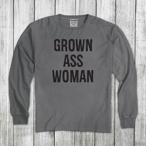 Daydream Tees Grown Ass Woman Long Sleeve