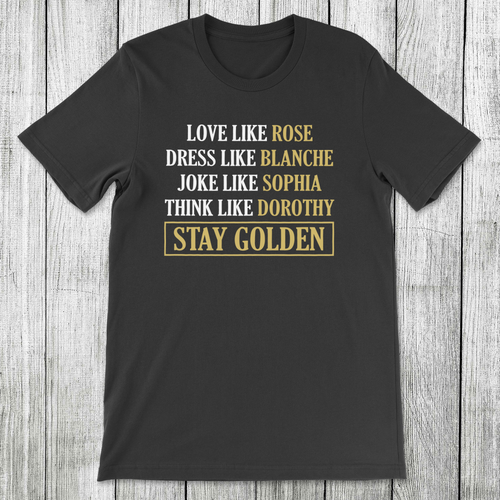 Daydream Tees Stay Golden