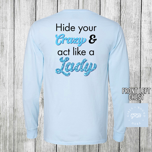 Girls 'Round Here Hide Your Crazy Long Sleeve