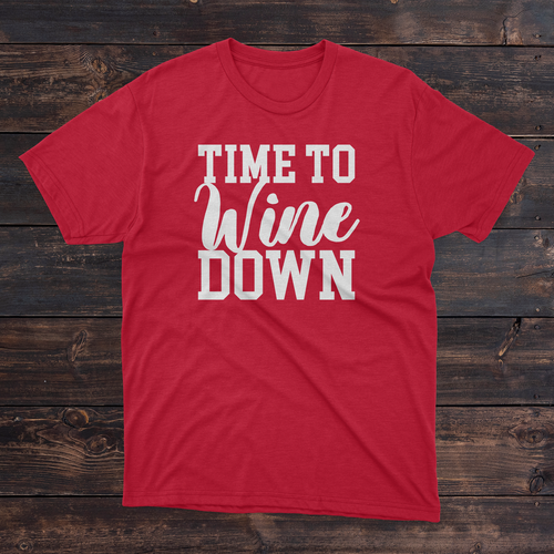 Daydream Tees Time To Wine Down