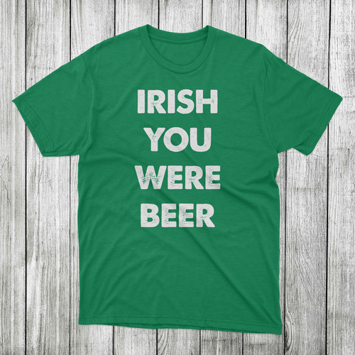 Daydream Tees Irish You Were Beer