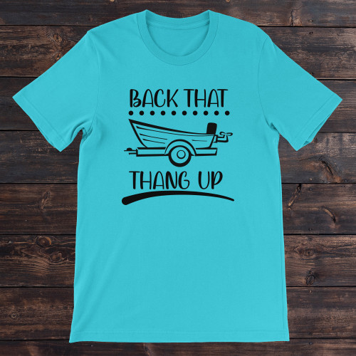 Daydream Tees Back That Thang Up Boat