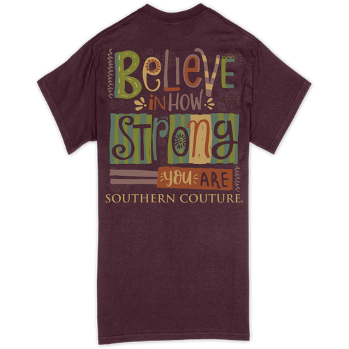 Southern Couture Believe How Strong Maroon SS