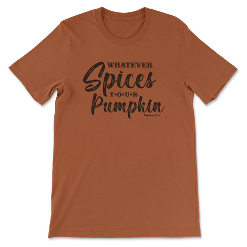 Daydream Tees Whatever Spices Your Pumpkin