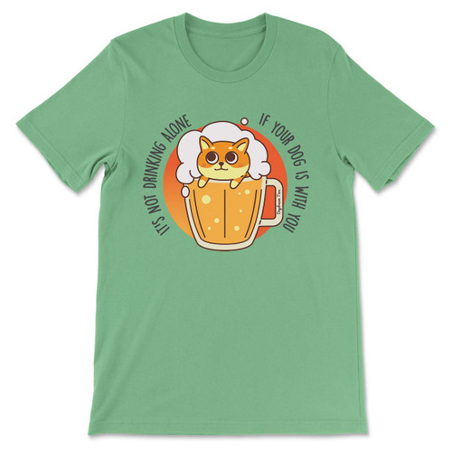Daydream Tees It's Not Drinking Alone - Dog