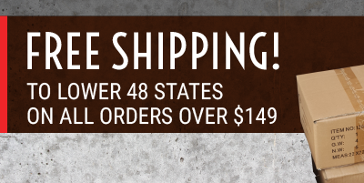 Free Shipping! To lower 48 states on all orders over $149