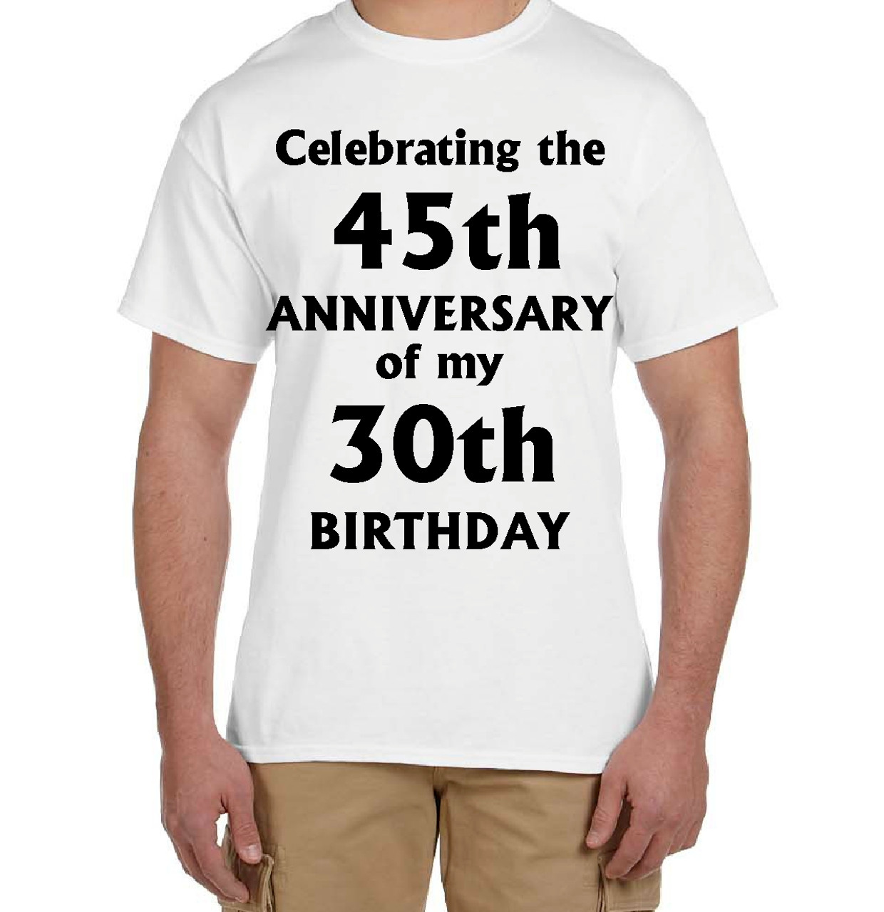 White 75th Birthday Shirt Disguised As 45th Anniversary Of 30th