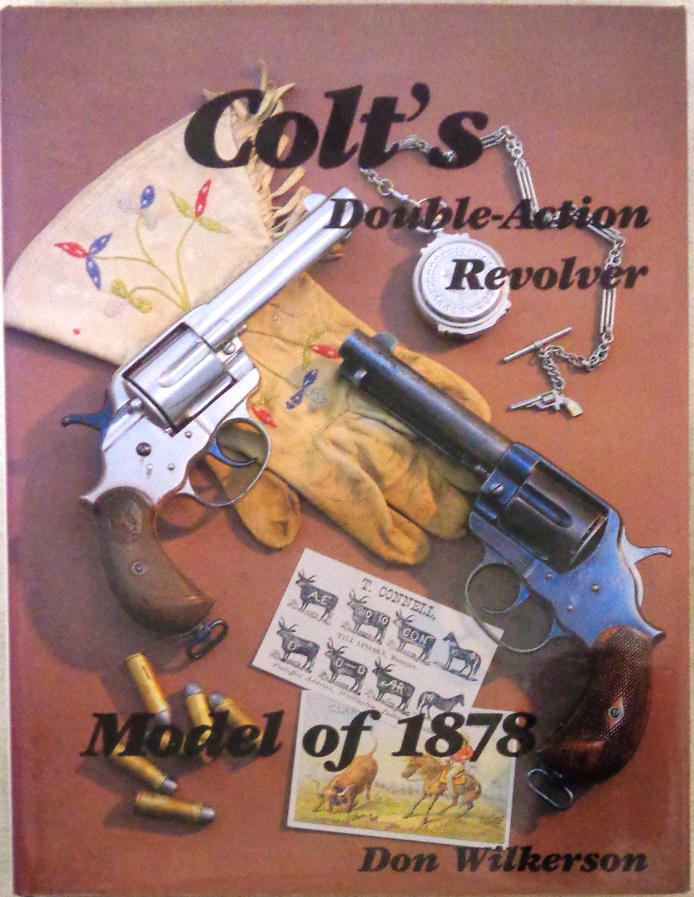 Colt's Double-Action Revolver: Model of 1878 by Don Wilkerson