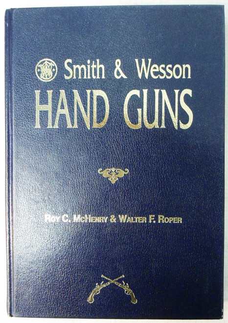 Front cover of Smith & Wesson Hand Guns (has some camera glare)