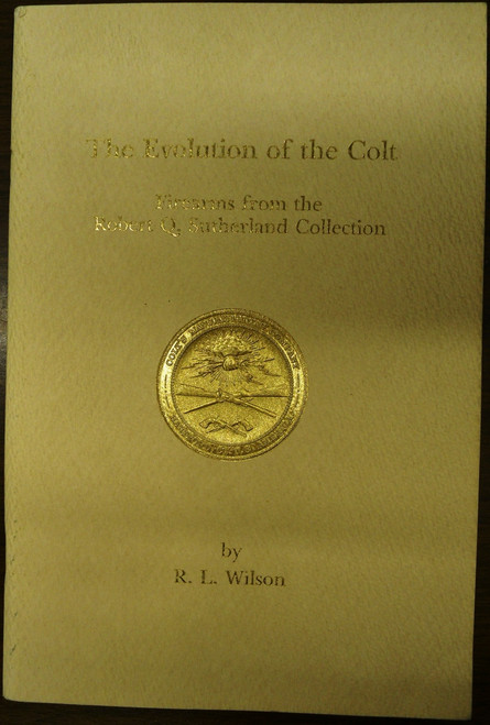 The Evolution of the Colt by R.L. Wilson *SIGNED*