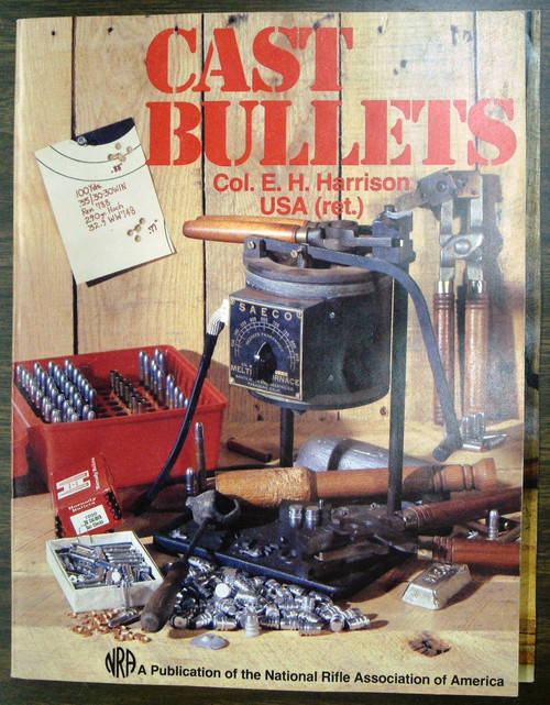 Cast Bullets by Col. E.H. Harrison USA (ret.) front