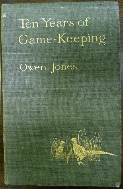 Ten Years of Game-Keeping by Owen Jones